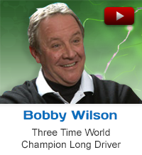 Testimonial Bobby Wilson world champion long driver