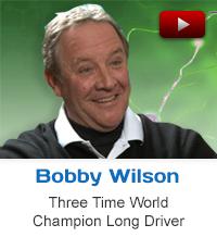 Testimonial Bobby Wilson world champion long driver